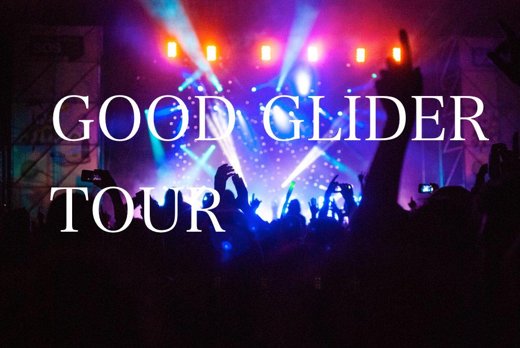GOOD GLIDER TOUR セトリ