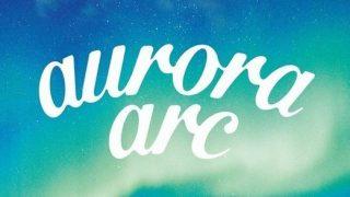 アルバム全曲解説:aurora arc 収録曲とオーロラアークの意味